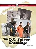 The D.C. Sniper Shootings (Crime Scene Investigations)