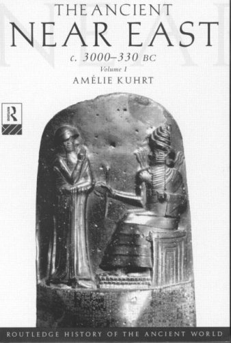 The Ancient Near East: c.3000-330 BC (2 volumes) (The Routledge History of the Ancient World)