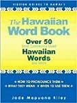 The Hawaiian Word Book: Over 50 Most...