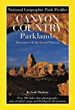 img - for Canyon Country Parklands: Treasures of the Great Plateau (National Geographic Park Profiles) book / textbook / text book