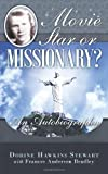 img - for Movie Star or Missionary?: An Autobiography book / textbook / text book