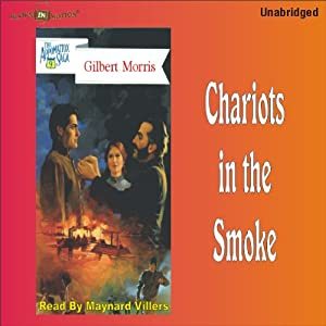 Chariots in the Smoke: Appomattox Series #9 | [Gilbert Morris]