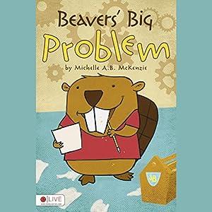 Beavers' Big Problem Audiobook