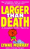 Larger Than Death (Josephine Fuller Mysteries)
