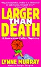 Larger Than Death (A Josephine Fuller Mystery)