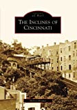 Inclines of Cincinnati, The (Images of Rail)