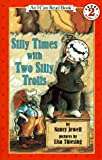 Silly Times With Two Silly Trolls (I Can Read)