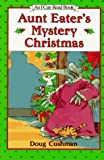 Aunt Eater's Mystery Christmas (An I Can Read Book) (0060235799) by Cushman, Doug