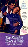 The Rancher Takes A Wife (Ballad Romances)