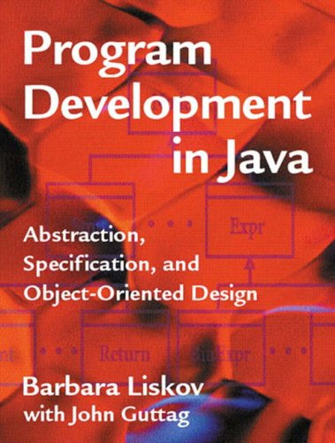 Program Development in Java: Abstraction, Specification,...