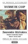 Souvenirs litt�raires : Flaubert, Fromentin, Gauthier, Nerval, Musset, Sand par Du Camp