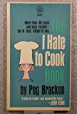 I Hate To Cook Book More Than 180 Quick