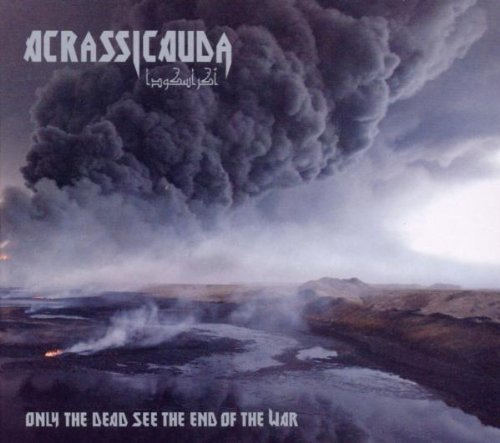 Only The Dead See The End Of The War (EP) by Acrassicauda (2010) Audio CD