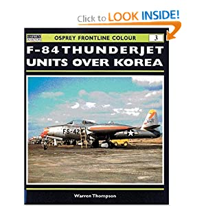 F-84 Thunderjet Units Over Korea (Osprey Frontline Colour 3) Warren Thompson
