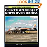 F-84 Thunderjet Units Over Korea (Osprey Frontline Colour 3)