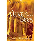 Alike as Two Bees ~ Elin Gregory