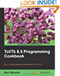 Tcl/Tk 8.5 Programming Cookbook