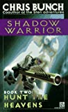 Hunt the Heavens (Shadow Warrior Trilogy) (0345387368) by Chris Bunch