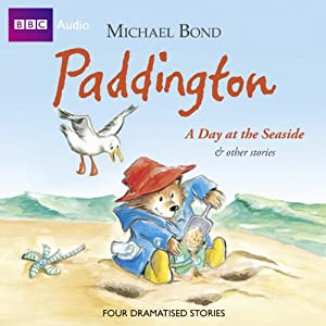 Paddington: A Day at the Seaside and Other Stories (Dramatised) Radio/TV Program