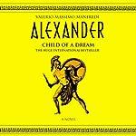 Alexander: Child of a Dream | Valerio Massimo Manfredi