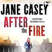 After the Fire Audiobook by Jane Casey Narrated by Sarah Coomes