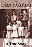 img - for Ten Sisters : A True Story book / textbook / text book