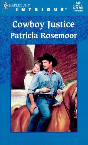 Cowboy Justice (Harlequin Intrigue, No. 530), ROSEMOOR