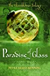 The Paradise of Glass (The Glassblowe...