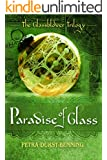 The Paradise of Glass (The Glassblower Trilogy Book 3)