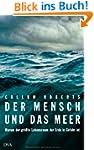Der Mensch und das Meer: Warum der gr...