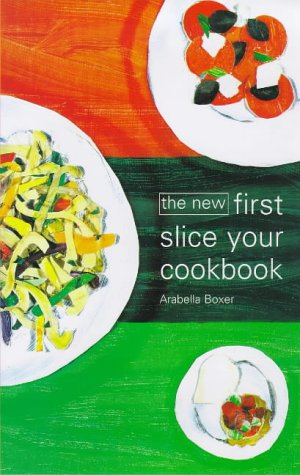 The New First Slice Your Cookbook
