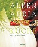 Alpen. Adria. Küche