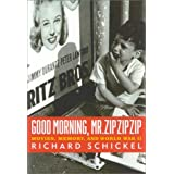Good Morning, Mr. Zip Zip Zip: Movies, Memory and World War II