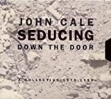 Seducing Down the Door: Collection by John Cale