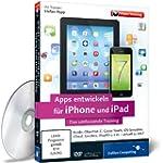 Apps entwickeln f�r iPhone und iPad -...