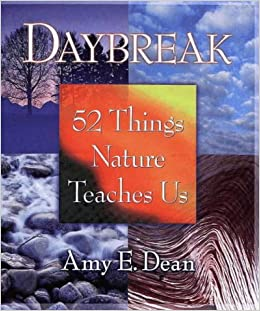 Daybreak 52 Things Nature Teaches Us Amazon Amy E. Summer Quotes Of 2013. Positive Vibes Quotes Tagalog. Bible Quotes In Arabic. Marriage Quotes Music. Famous Quotes Respect. You Lost Quotes. Ex Boyfriend Jerk Quotes. Thanksgiving Day Quotes Wishes