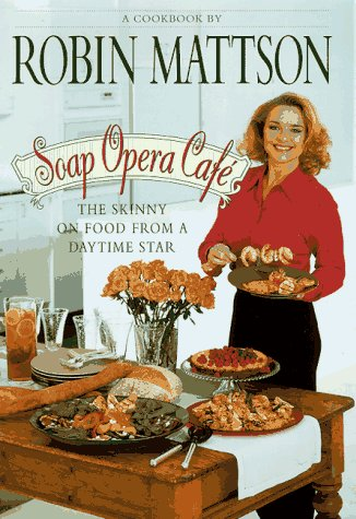 Soap Opera Cafe: The Skinny on Food from a Daytime Star PDF