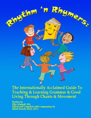 Rhythm 'N Rhymers: The Internationally Acclaimed Guide To Teaching & Learning Grammar & Good Living Through Chants and Movement PDF