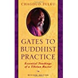 Gates to Buddhist Practice: Essential Teachings of a Tibetan Master ~ Tulku Chagdud