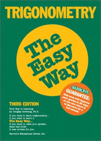 Trigonometry : The Easy Way, DOUGLAS DOWNING