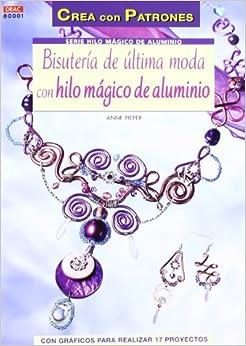 BISUTERÍA DE ÚLTIMA MODA CON HILO MÁGICO DE ALUMINIO: Anne Pieper