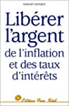 Librer l'argent de l'inflation et de...