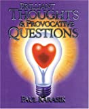 Brilliant Thoughts & Provocative Questions