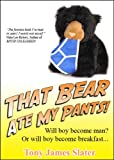 That Bear Ate My Pants! Adventures of a real Idiot Abroad