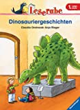 Leserabe - Dinosauriergeschichten - 1 - Lesestufe, ab 1 - Klasse - Claudia Ondracek