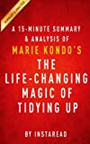 img - for A 15-minute Summary & Analysis of Marie Kondo's The Life-Changing Magic of Tidying Up: The Japanese Art of Decluttering and Organizing book / textbook / text book
