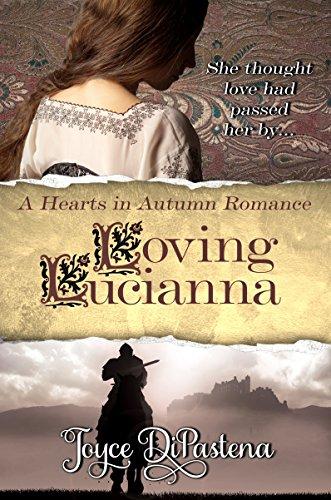 Loving Lucianna: A Hearts in Autumn Romance by Joyce DiPastena ebook deal