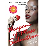 Weapons of Mass Seduction | Lori Bryant-Woolridge