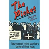 The picket: Tasmanian mine workers defend their jobs