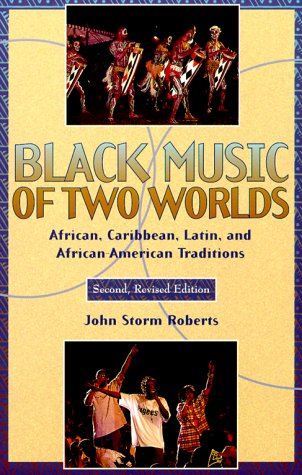 Black Music of Two Worlds: African, Caribbean, Latin, and...